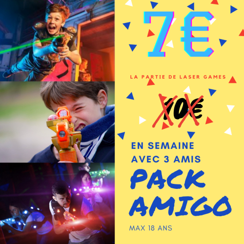 AMIGO PACK : from 4 kids = 7€ /  game of Laser game during the week